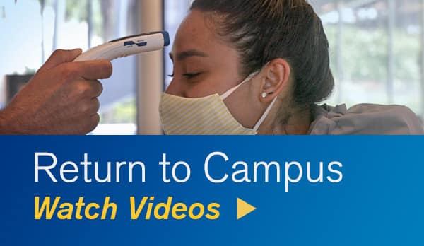 Watch Videos from the 'Return to Campus' series.